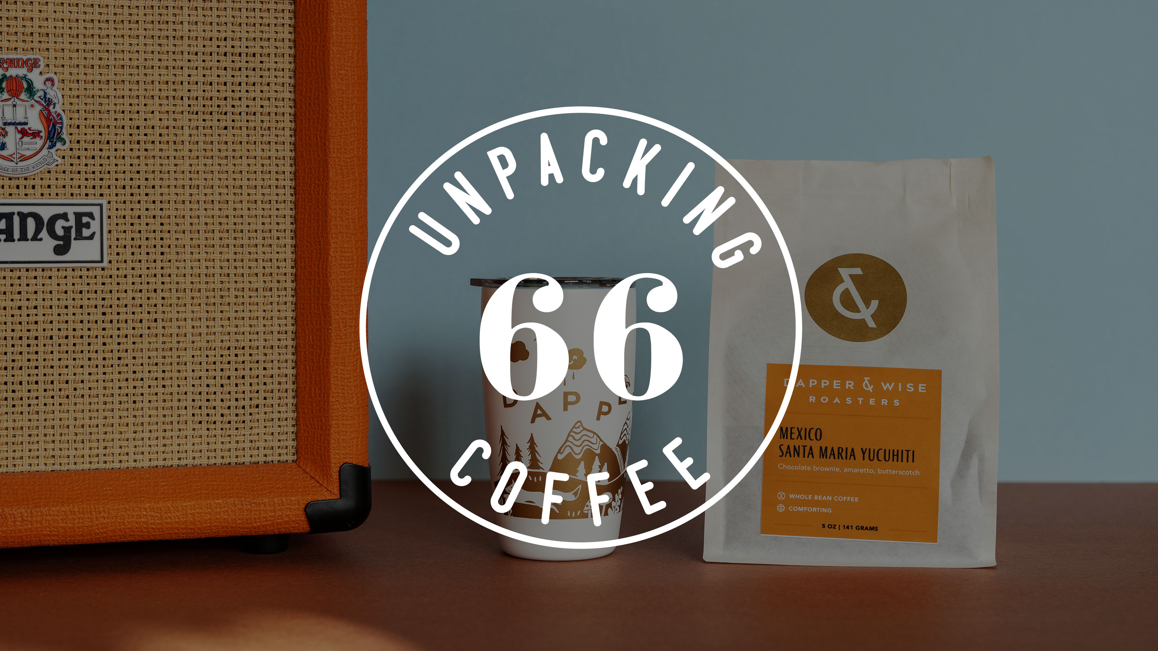 Dapper & Wise Episode /// Unpacking Coffee Podcast Podcast